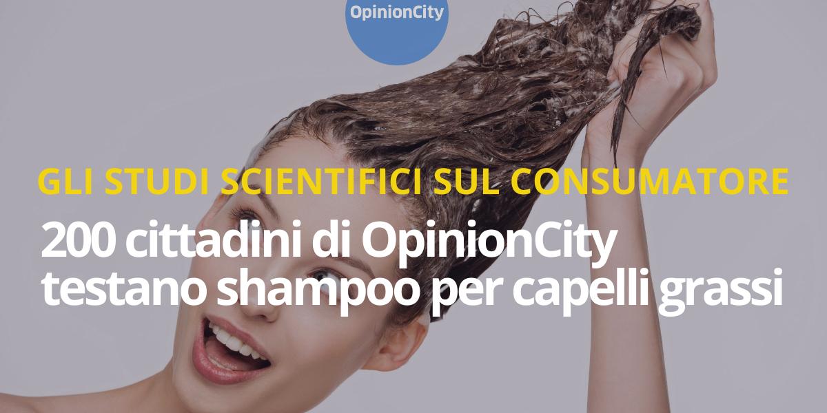 Esperienziali. cittadini di OpinionCity testano shampoo per capelli grassi